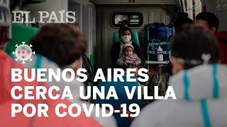 ARGENTINA | cerca una villa por coronavirus en Buenos Aires