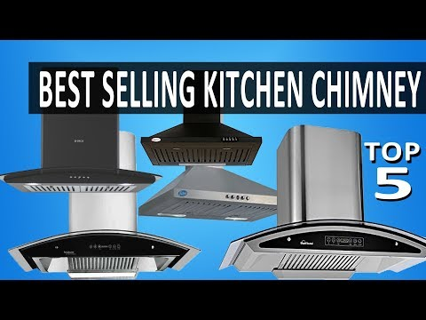 Top 5 Best Selling Kitchen Chimney in India 2017