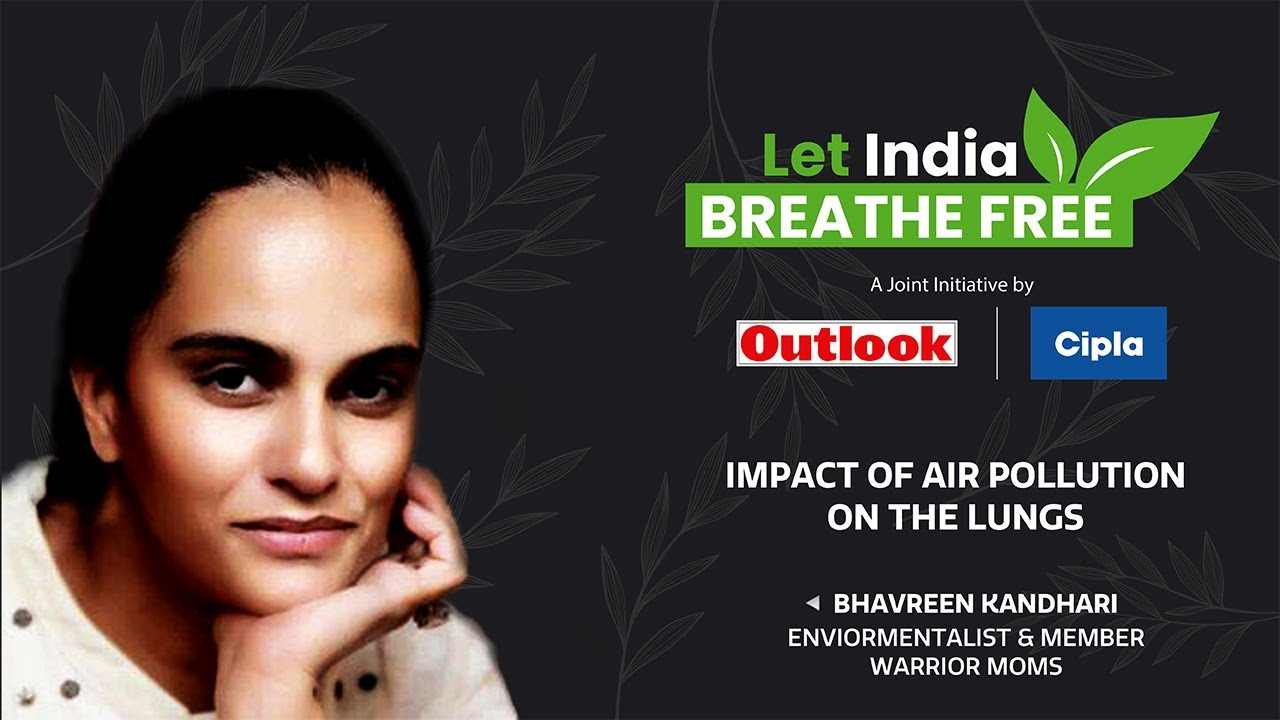Let India Breathe free: Bhavreen Kandhari on Impact of Air Pollution on the Lungs