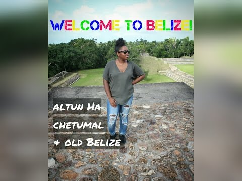 Welcome to Belize & Mexico | Altun Ha, Chetumal, & Old Belize