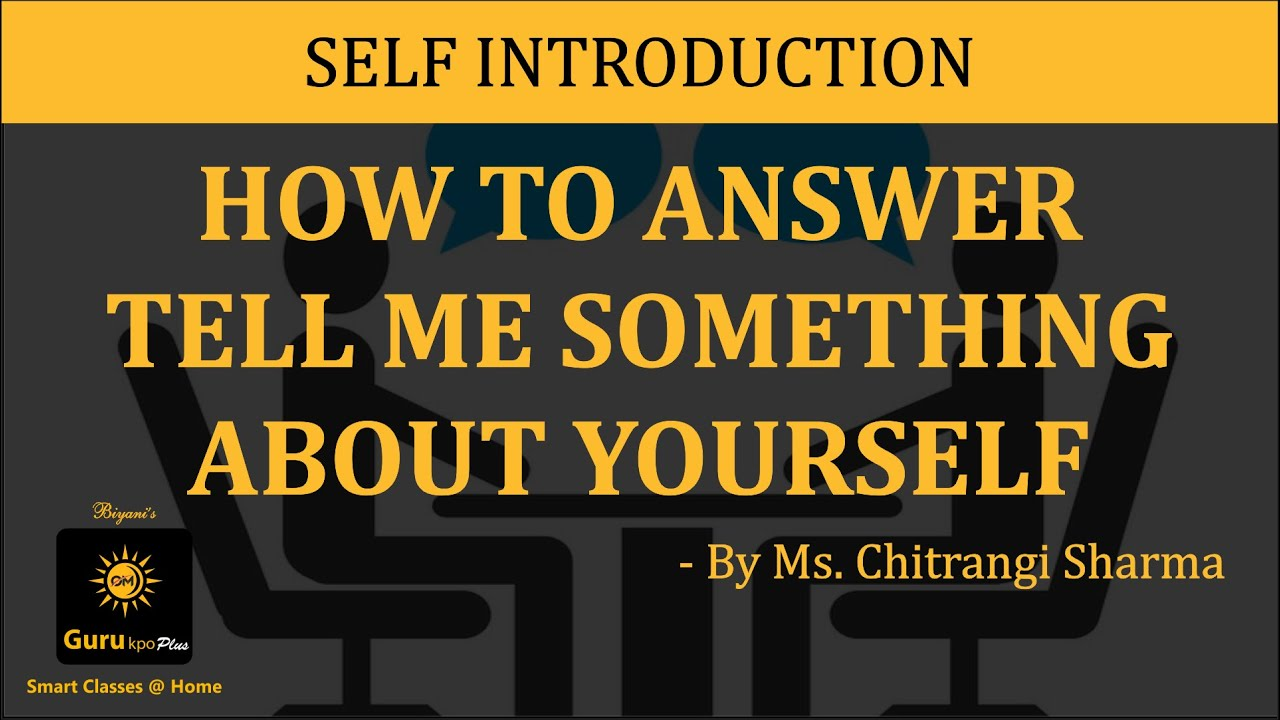 how to answer tell me something about yourself in an interview how to answer tell me something about yourself in an interview
