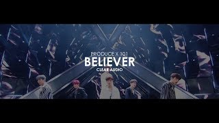 Download (Clear Audio) PRODUCE X 101 - BELIEVER Mp3