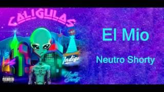Neutro Shorty - EL MIO (LETRA)