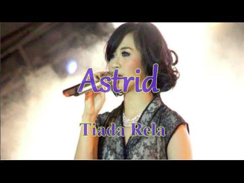 Astrid - Tiada Rela | Lirik