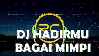 Download DJ HADIRMU BAGAI MIMPI FULL BASS - BY REMIXER CUPU