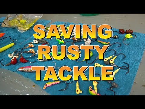 How To Save Rusty Fishing Tackle
