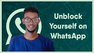 Sida La iskaga qaado Block whatsapp | How to Unblock Yourself on WhatApp | 2021