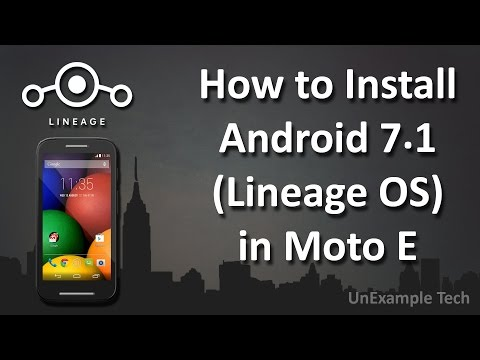 How To Install Android 7.1(Lineage OS) in Moto E.