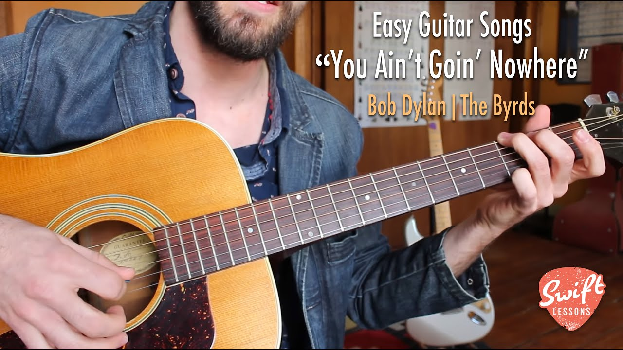 Easy Guitar Songs   You Ain't Goin' Nowhere   Bob Dylan, The Byrds Beginner  Lesson