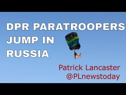 "Ukraine War ""Rebel"" DPR paratroopers jumping into Russia"