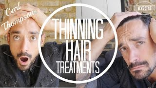 One of Carl Thompson's most viewed videos: How To Treat Thinning Hair | Thinning Hair For Men | Carl Thompson