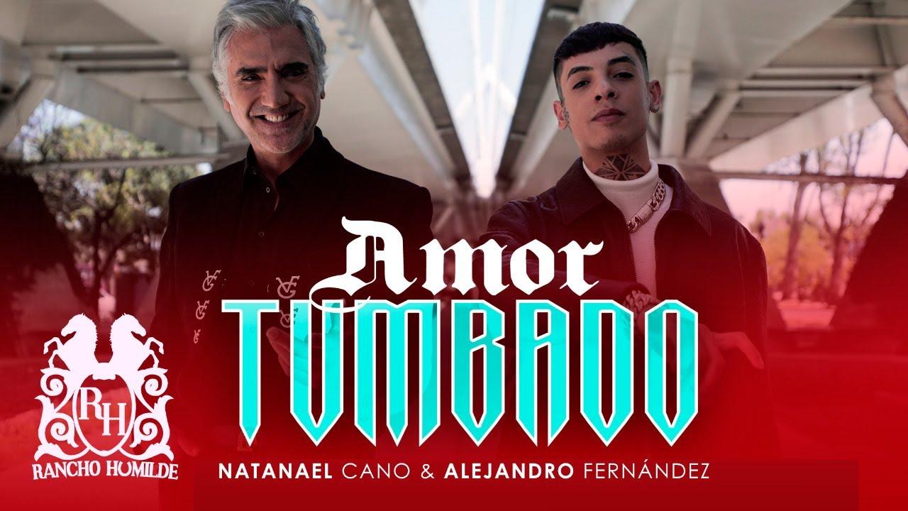 Amor Tumbado – Alejandro Fernández ft. Natanael Cano
