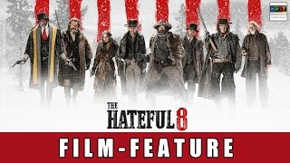 The Hateful 8 - Film Feature | Quentin Tarantino | Kurt Russell