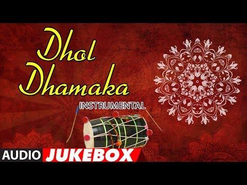 DHOL DHAMAKA : Instrumental (Audio Jukebox) ► BIPIN PANCHAL    T-Series Classics Mp3