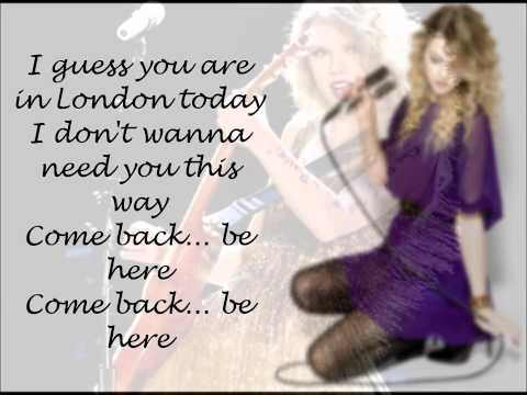Taylor Swift Come Back Be Here with Lyrics