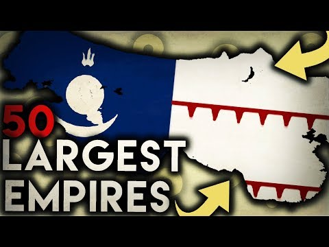 50 Largest Empires in the World History