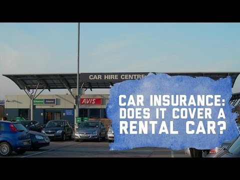 Car Insurance: Does It Cover A Rental Car