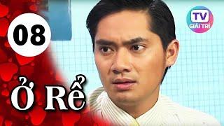 Ở Rể - Tập 8 | Giải Trí TV Phim Việt Nam 2019