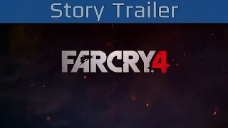 Far Cry 4 - Story Trailer [HD 1080P/60FPS]