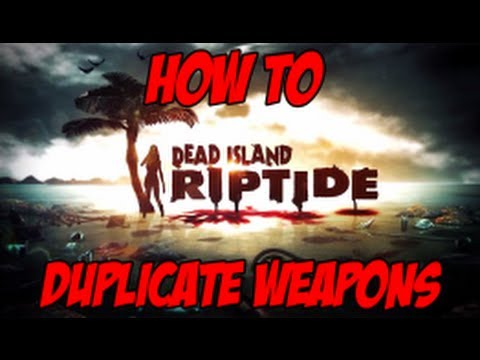 Dead Island Riptide - Unlimited XP/Money/items/weapons ...
