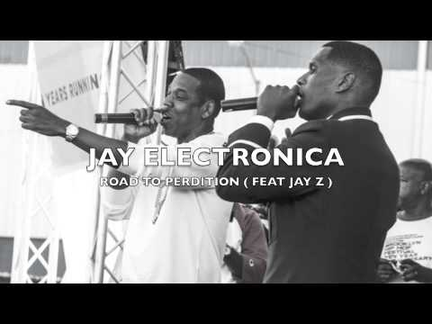 Road To Perdition - Jay Electronica (feat Jay Z) CDQ