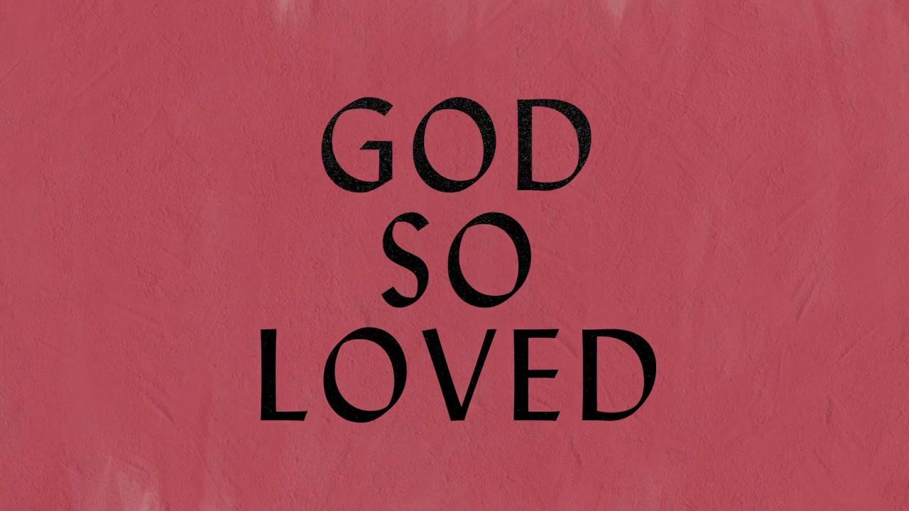God So Loved Lyric Video - Hillsong Worship