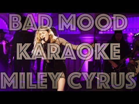 Bad Mood - Karaoke - Miley Cyrus - Instrumental - Letra