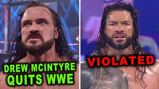 Drew McIntyre QUITS WWE / Roman Reigns Violated - WWE News & Rumors February 2021