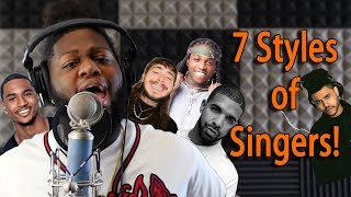 7 Styles of Singers! (The Weeknd, Drake, Post Malone, Trey Songz, Jacquees, and More)