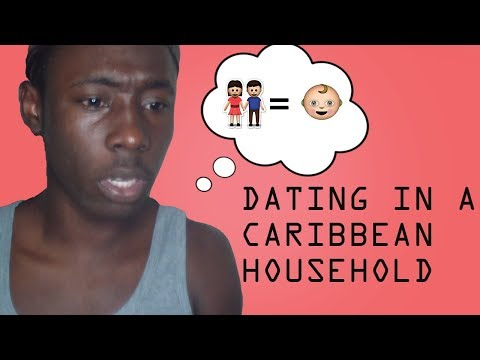 Dating In A Caribbean Household (Barbados)