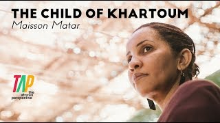Maisson Matar - The Child of Khartoum