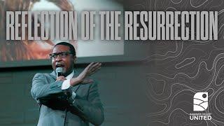 Rev. Ethan Hagan - Reflection of the Resurrection, John 11:25 - April 12, 2020 (Sun. AM)