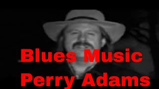 Perry Adams-Unknown Blues Man
