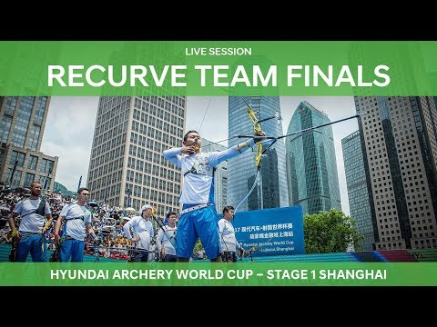 Live Session: Recurve Team Finals | Shanghai 2018 Hyundai Archery World Cup S1