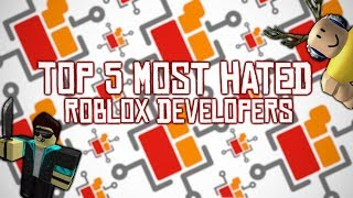 Top 5 Most Hated ROBLOX Developers