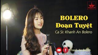 Khánh An Bolero Live: Đoạn Tuyệt - Nhạc Vàng Bolero 2018 bé Khánh An