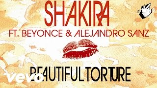 Shakira ft. Beyonce & Alejandro Sanz - Beautiful Torture (Shaketon Remix) by Rhama.0