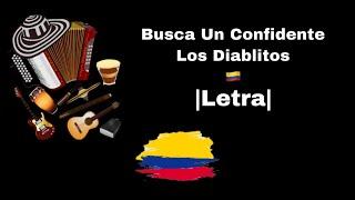 Busca Un Confidente Los Diablitos (Letra)