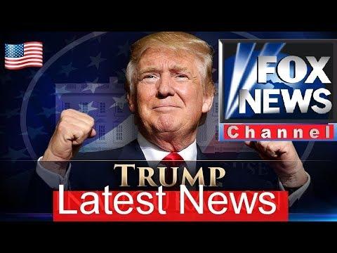 FOX News Live Stream Now - President Trump On FOX LIVE Breaking News And Latest News