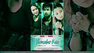 NOVEMBER RAIN | Nepali Full Movie HD | Aryan Sigdel, Namrata Shrestha, Chhulthim Gurung