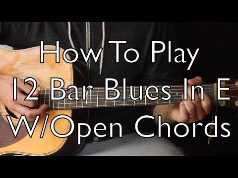 Easy Acoustic Blues  Play 12 bar blues with Open Chords