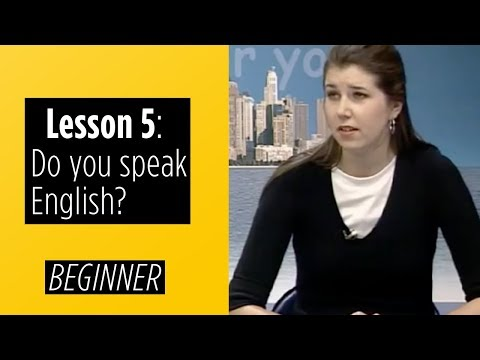 Beginer Levels - Lesson 5: Do you speak English?