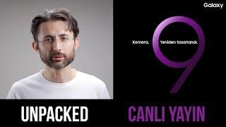 Yeni Samsung Galaxy'yi Keşfet! S9 ve S9+ Unpacked CANLI YAYIN