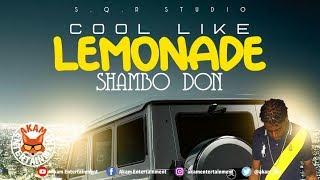 Shambo Don - Cool Like Lemonade - June 2019