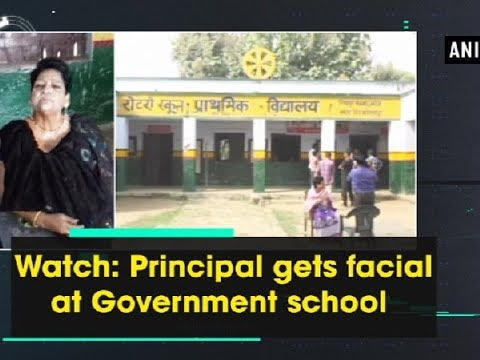 Watch: Principal gets facial at Government school - Uttar Pradesh News
