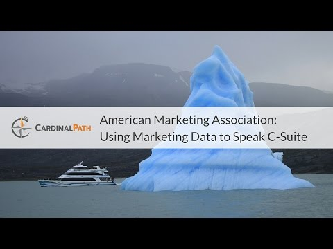 American Marketing Association   How to Use Your Marketing Data to Speak C Suite HD