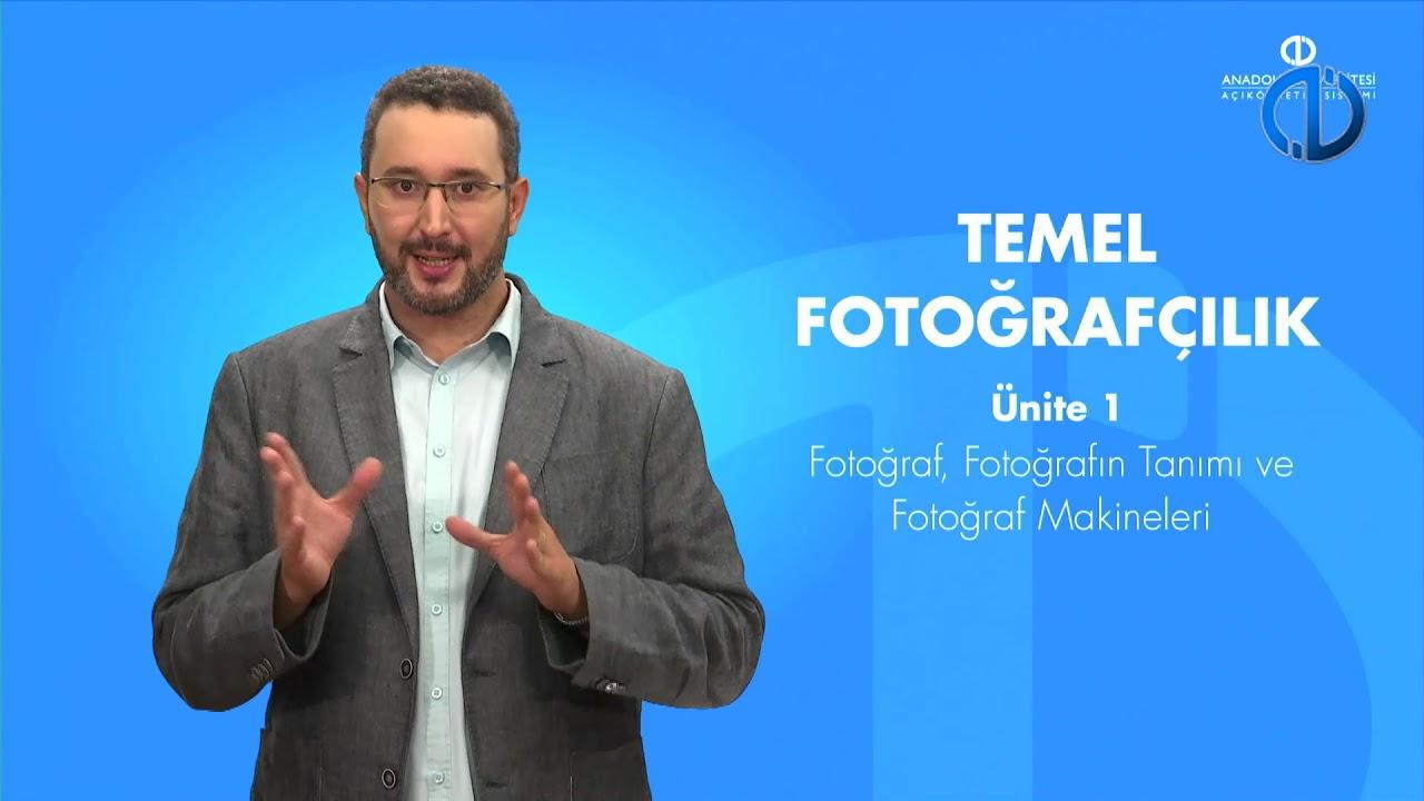 TEMEL FOTOĞRAFÇILIK - Ünite 1 Konu Anlatımı 1