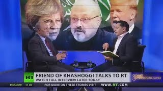 He was never in opposition to the Royal Family - friend of Jamal Khashoggi (Going Underground)