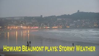 Howard Beaumont - Stormy Weather