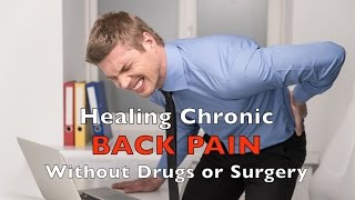 chronic back pain relief without drugs or surgery